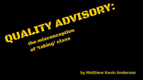 Quality Advisory: The Misconception of 'Taking' Class