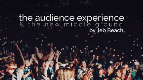 The Audience Experience & the New Middle Ground