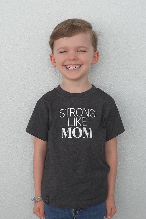 """Strong Like Mom"" kids tee"
