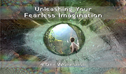 Unleashing Your Fearless Imagination