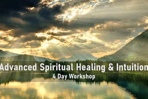 Advanced Spiritual Healing and Intuition Workshop