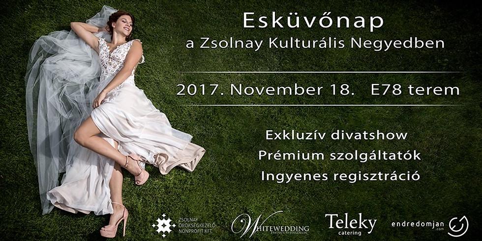 Esküvőnap és Divatshow a Zsolnay Negyedben 2017