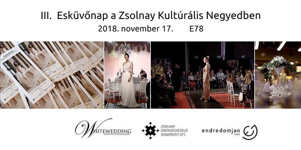 Esküvőnap és Divatshow a Zsolnay Negyedben 2018