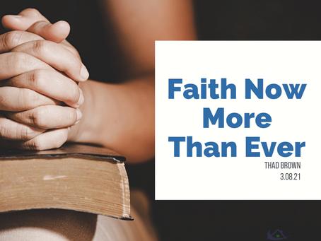 Faith Now More Than Ever