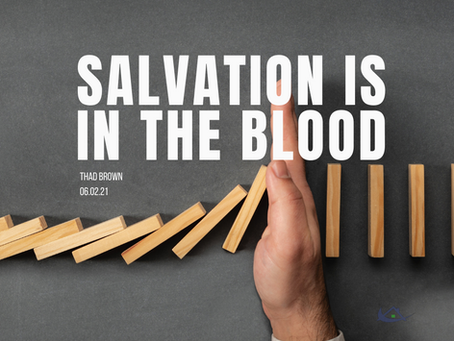 Salvation is in the Blood