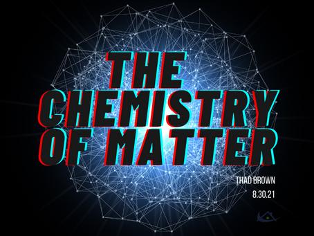 The Chemistry of Matter