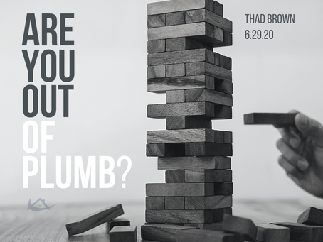 Are You Out of Plumb?
