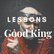 Lessons from a Good King