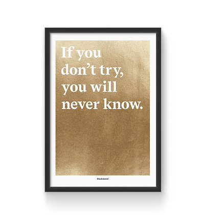 """Art Print """"If you don't try..."""""""