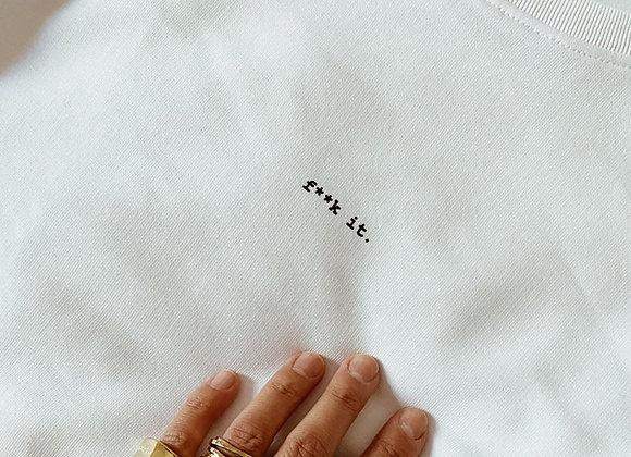 """Sweater  """"f**k it.""""    hey soho ✘ Real Passionates"""