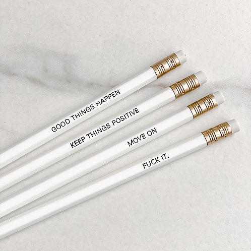 Bleistifte weiß mit Sprüchen in schwarz, weißer Radiergummi, f**k it, move on, good things happen, keep things positive