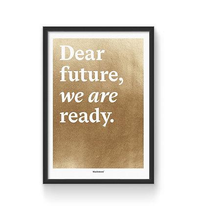 "Art Print ""Dear future, we are ready"""