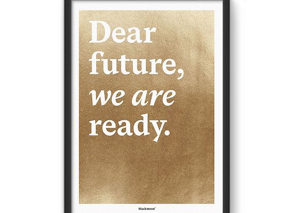 "Art Print ""Dear future, we are ready"""