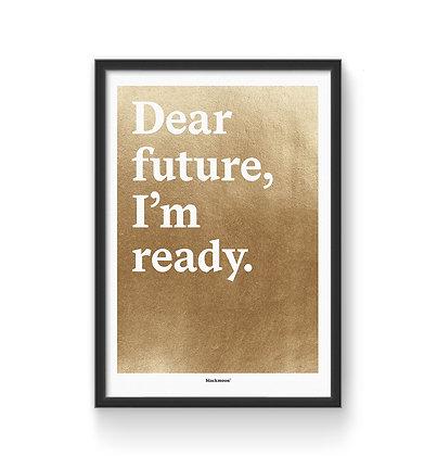 """Art Print """"Dear future, I'm ready."""""""