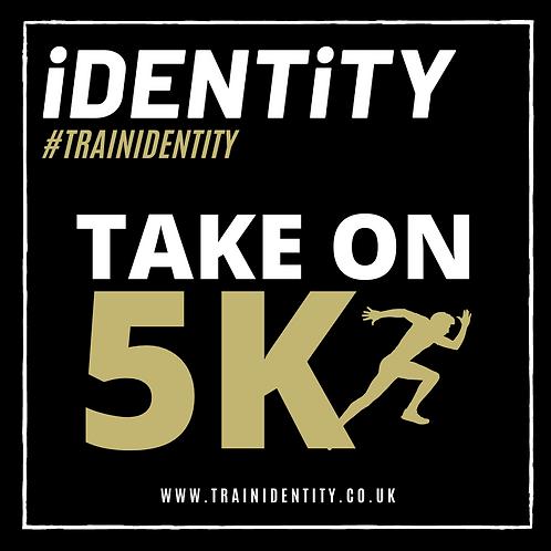 TAKE ON 5K CHALLENGE #TRAINIDENTITY