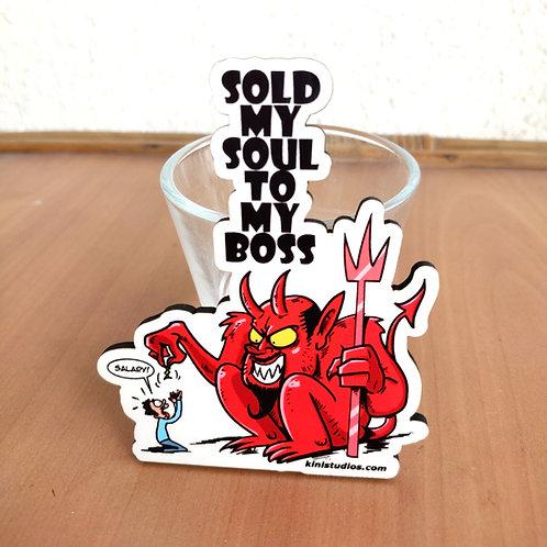 Sold My soul Fridge magnet