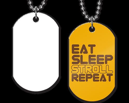 Eat Sleep Stroll Repeat Gold Tag