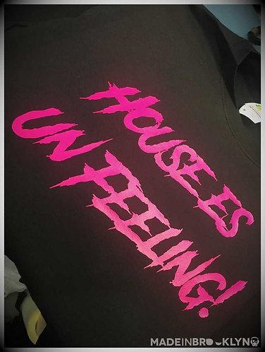 House Es Un Feeling Tee