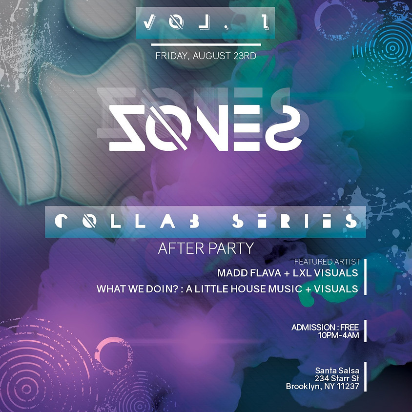 ZONES - Vol 1 - After Party ft Mad Flava