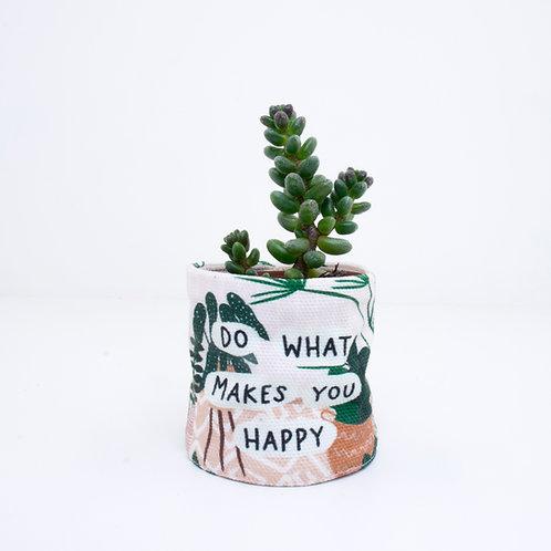 PLANTER   Do What Makes You Happy   Mini