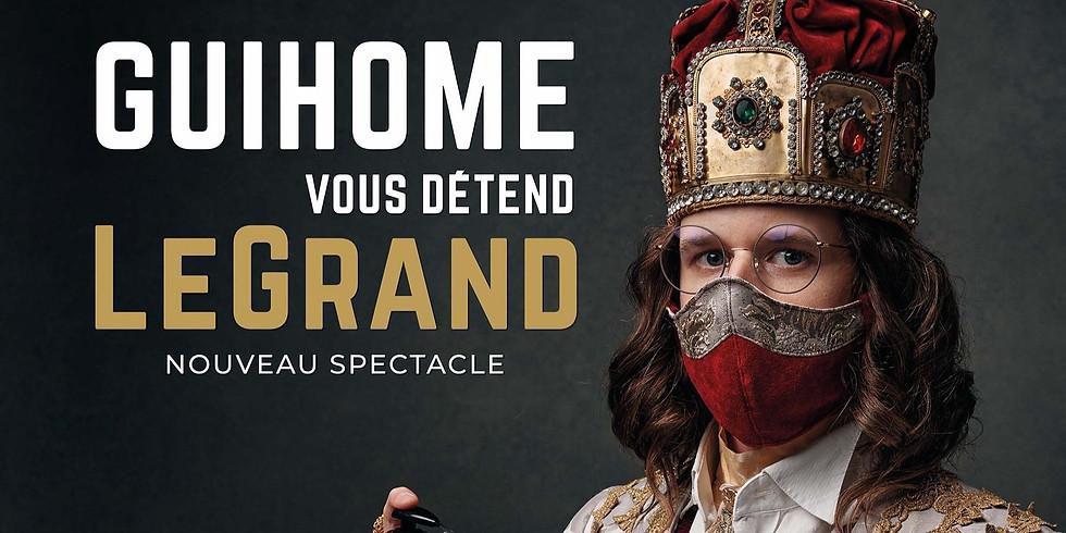 GuiHome vous détend LeGrand - Nouveau spectacle -