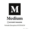 Medium_Authority Magazine Female Disrupt