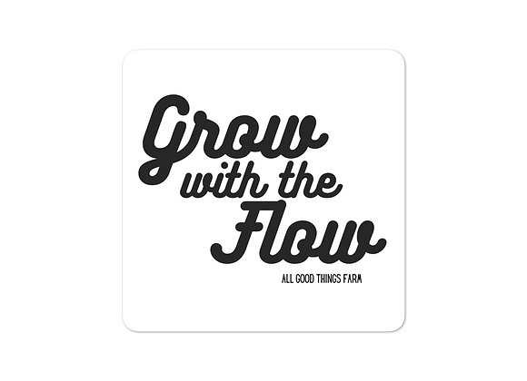 Grow with the Flow Stickers