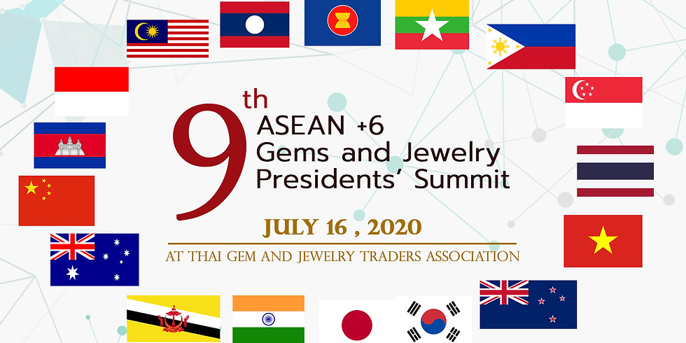 9th ASEAN +6 Gems and Jewelry Presidents' Summit 2020