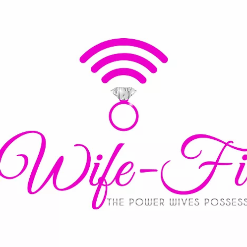 """Wife-Fi """"The Power Wives Possess"""""""