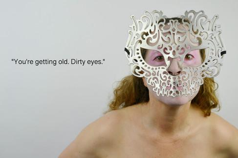 Dirty Eyes ©
