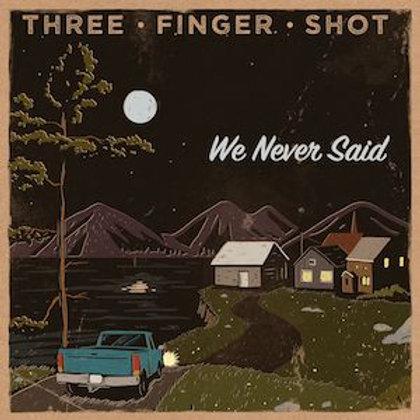 We Never Said - Digital Download