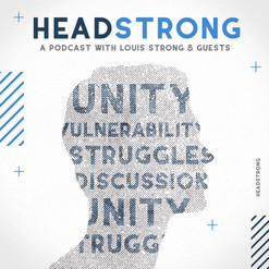 Headstrong, a Podcast with Louis Strong