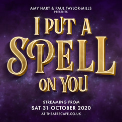 Paul Taylor Mills & The Theatre Cafe | I Put A Spell On You