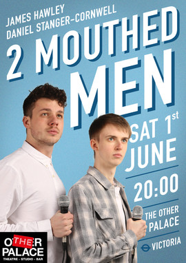 The 2 Mouthed Men Show | Daniel Stanger-Cornwell and James Hawley