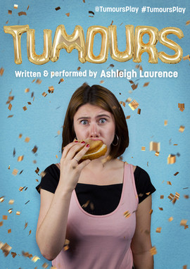 Tumours | Ashleigh Laurence, Lydia Harrison and Graynation Productions