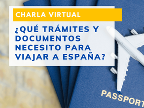 Charla Virtual: Trámites requeridos para viajar a España