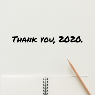 Thank You, 2020.