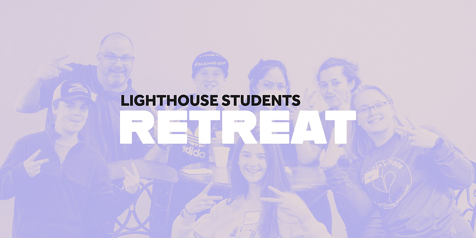 Lighthouse Student Retreat
