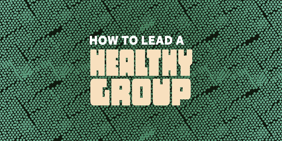 How To Lead A Healthy Group Workshop