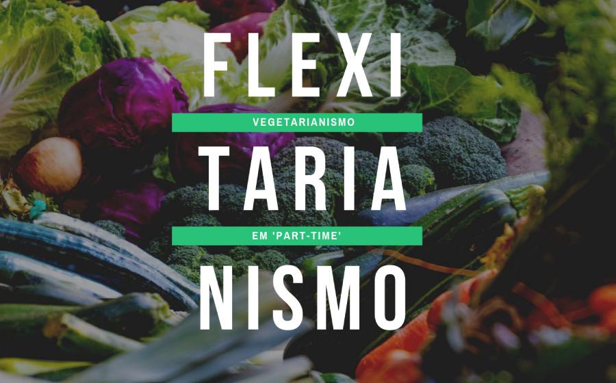 flexitarianismo, veg, veggie, sustentabilidade, alimentação saudável