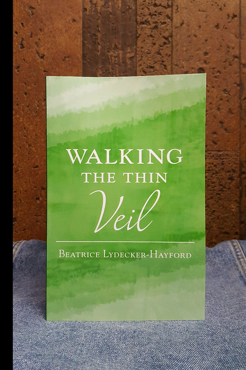 Walking The Thin Veil
