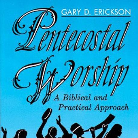 Pentecostal Worship: A Biblical and Practical Approach