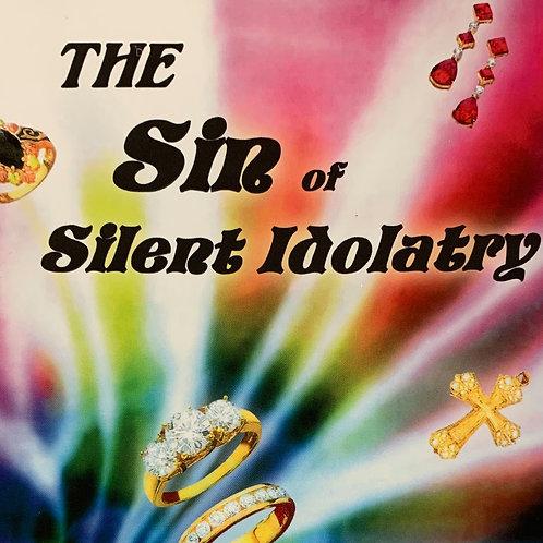The Sin Of Silent Idolatry