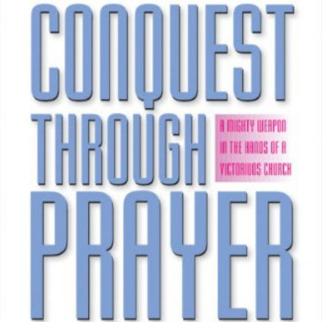 Conquest Through Prayer