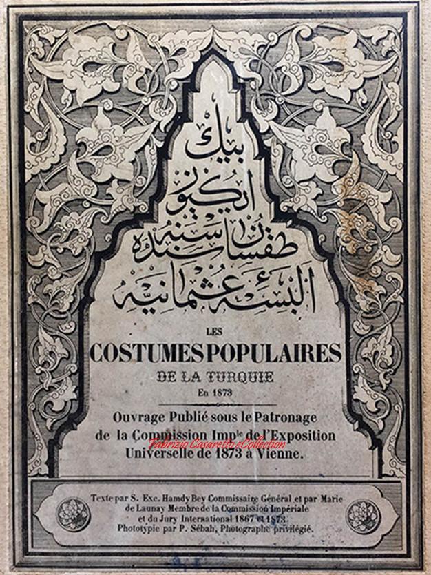 Les Costumes Populaires de la Turquie 1873 (Vienne, textes Osman Hamdi, photos P.Sebah)