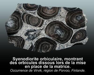 Syenodiorite orbiculaire.