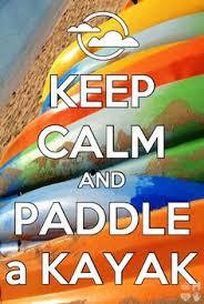 keep calm and kayak.jpg