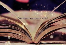 We all have a story to tell ...