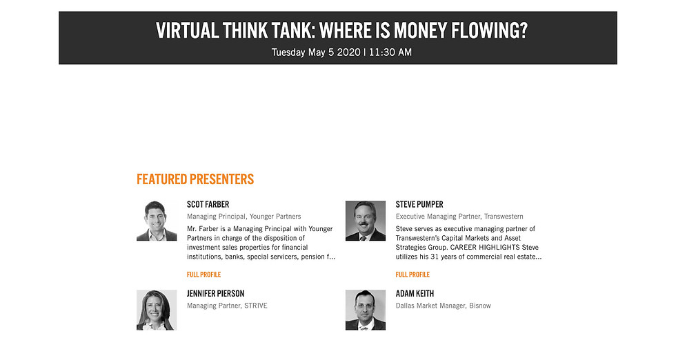 11:30 AM.  BISNOW: VIRTUAL THINK TANK: WHERE IS MONEY FLOWING?