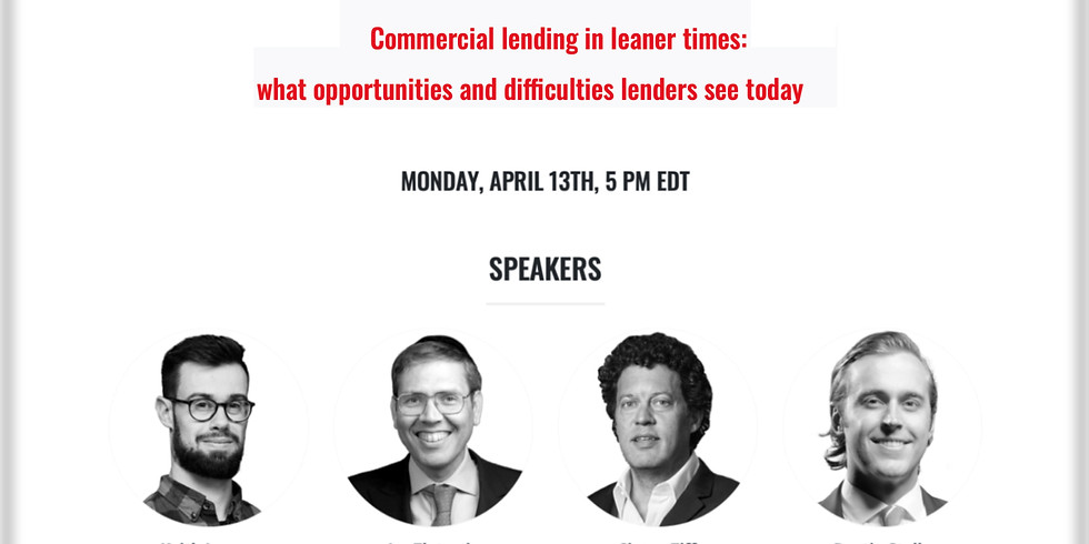5pm. Commercial lending in leaner times: what opportunities and difficulties lenders see today